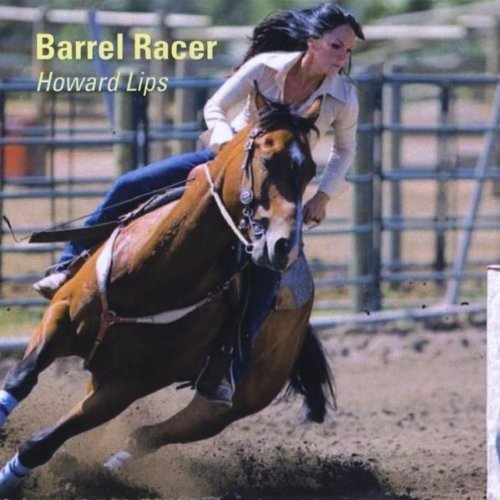 (Barrel Racer by Howard Lips (2013-05-04) )