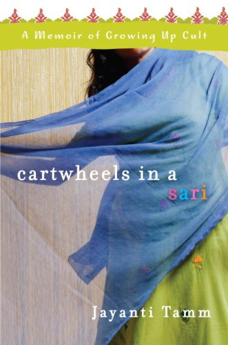 Read Online Cartwheels in a Sari: A Memoir of Growing Up Cult ebook
