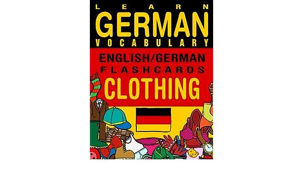 Learn German Vocabulary - English/German Flashcards - Clothing (Flashcard eBooks)