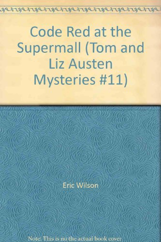 Code Red at the Supermall (Tom and Liz Austen Mysteries - At Supermall Stores