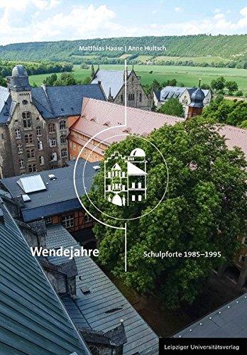 Wendejahre: Schulpforte 1985-1995