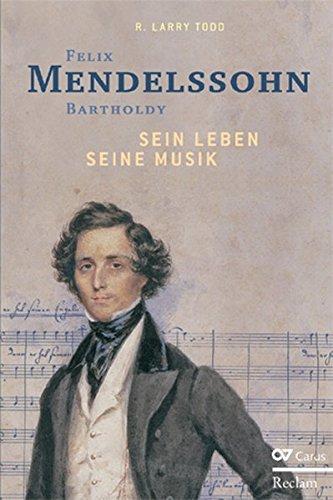 Felix Mendelssohn Bartholdy Sein Leben seine Musik