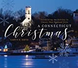 img - for A Connecticut Christmas: Celebrating the Holiday in Classic New England Style book / textbook / text book