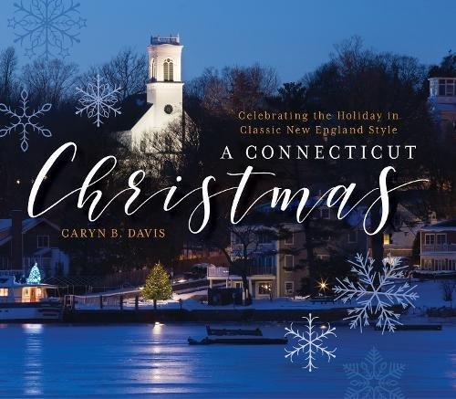 A Connecticut Christmas: Celebrating the Holiday in Classic New England Style cover