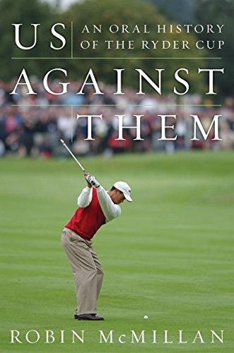 - Us Against Them: An Oral History of the Ryder Cup