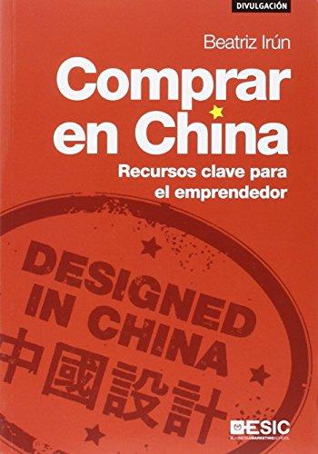 Descargar Libro Comprar En China. Recursos Clave Para El Emprendedor Beatríz Irún