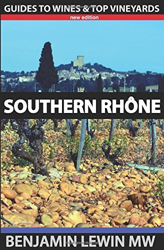 Southern Rhone (Guides to Wines and Top Vineyards) by Benjamin Lewin MW