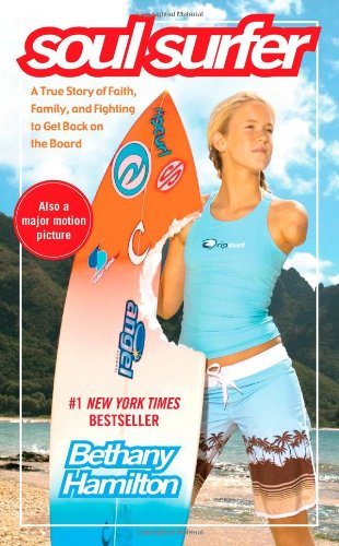 Soul Surfer: A True Story of Faith, Family, and Fighting to Get Back on the Board by MTV Books