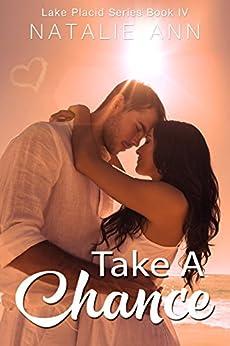 Take A Chance (Lake Placid Series Book 4) (English Edition) por [Ann, Natalie]