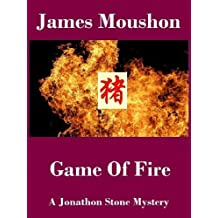 Game of Fire: A Jonathon Stone Mystery (A Jonathon Stone Mystery Series Book 2)
