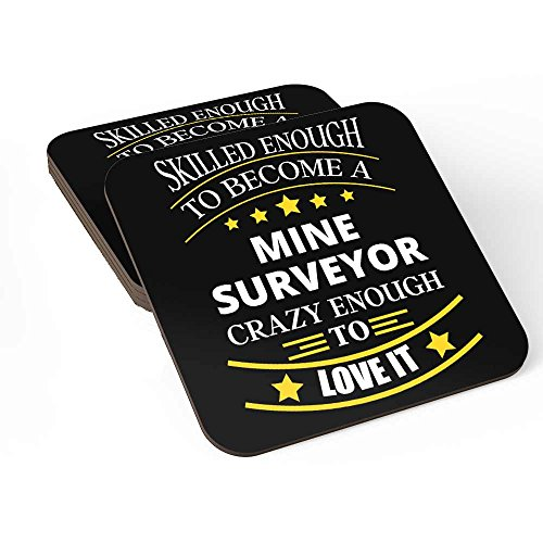 Coasters Set of 4 For Mine Surveyor Ideal for Self/Gift For Mine Surveyor ,Friends Family Colleagues Coworkers Men & Women Home Bedroom Office Kitchen Room Table Desk By HOM