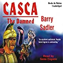 Casca: The Damned: Casca Series #7 Audiobook by Barry Sadler Narrated by Gene Engene