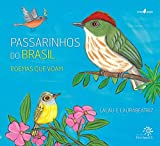 Passarinhos do Brasil. Poemas que Voam