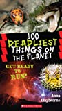 100 Deadliest Things on the Planet (100 Most...)