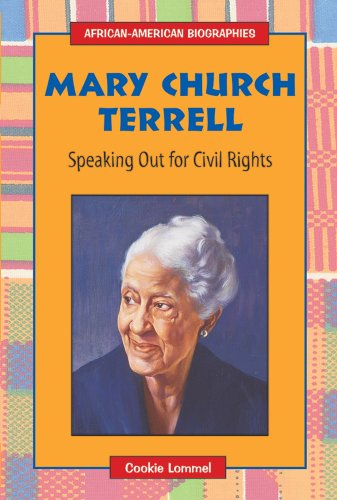 Search : Mary Church Terrell: Speaking Out for Civil Rights (African-American Biographies)