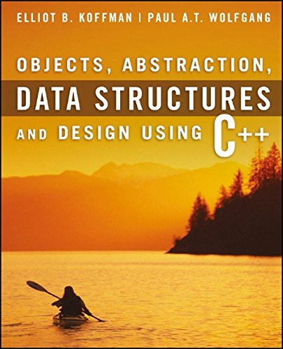 Objects, Abstraction, Data Structures and Design: Using C++ by Wiley