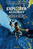 Explorer Academy: The Nebula Secret (Book 1)