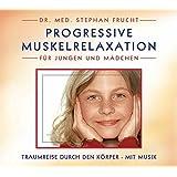 Progressive Muskelrelaxation für Jungen und Mädchen