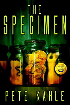 The Specimen: A Novel of Horror (The Riders Saga Book 1) by [Kahle, Pete]