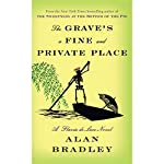 The Grave's a Fine and Private Place: A Flavia de Luce Novel | Alan Bradley