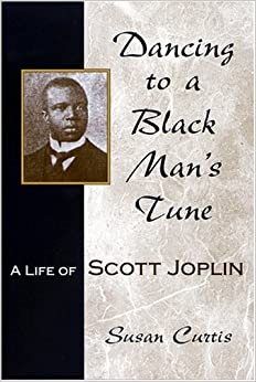 Book Dancing to a Black Man's Tune: A Life of Scott Joplin (Missouri Biography) by Susan Curtis (30-Sep-2004)