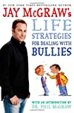 Life Strategies for Dealing with Bullies, Jay McGraw and Manns Björkman, 1416974733