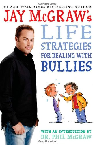 Download Jay McGraw's Life Strategies for Dealing with Bullies pdf epub