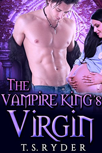 PARANORMAL ROMANCE: The Vampire King's Virgin (BBW Alpha Billionaire Pregnancy Romance) by [Ryder, T. S.]