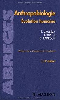 Anthropobiologie : Evolution humaine par Eric Crubézy