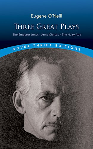Three Clever Plays: The Emperor Jones, Anna Christie and The Hairy Ape (Dover Thrift Editions)