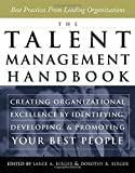 img - for The Talent Management Handbook: Creating Organizational Excellence by Identifying, Developing, and Promoting Your Best People (2003-10-01) book / textbook / text book