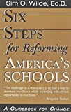 img - for Six Steps for Reforming America's Schools: A Guidebook for Change book / textbook / text book