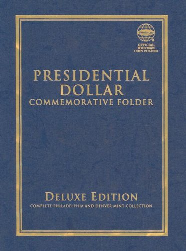 Presidential Dollar Commemorative Folder: Complete Philadelphia and Denver Mint Collection (Official Whitman Coin Folder)