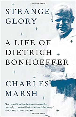 Amazon.com: Strange Glory: A Life of Dietrich Bonhoeffer ...