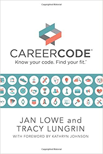 Careercode know your code find your fit jan lowe kathryn careercode know your code find your fit jan lowe kathryn johnson tracy lungrin 9781544035024 amazon books fandeluxe Choice Image