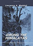 Among the Himalayas, Waddell, Laurence Austine, 1421240823