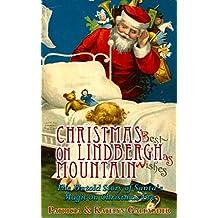 Christmas on Lindbergh Mountain: The Untold Story of Santa's Magic on Christmas Eve