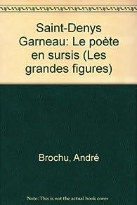 Saint Denys Garneau par André Brochu