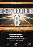 C++ Builder 6. Desenvolva Aplicasões Para Windows - 8571949263