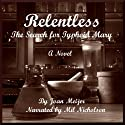 Relentless: The Search for Typhoid Mary Audiobook by Joan Meijer Narrated by Mil Nicholson