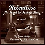 Relentless: The Search for Typhoid Mary | Joan Meijer