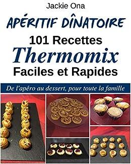 Aperitif Dinatoire 101 Recettes Thermomix Faciles Et Rapides De L
