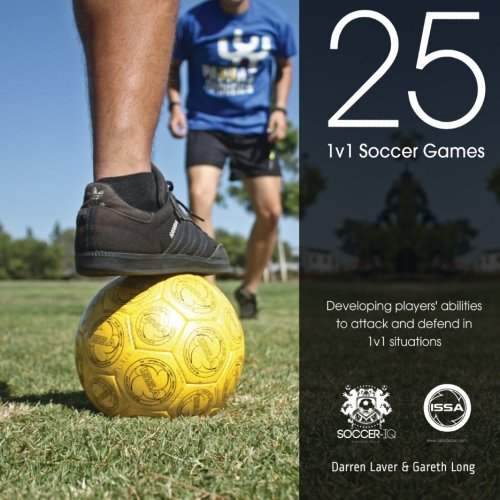 25 1v1 Soccer Games: Developing Players' Abilities to Attack
