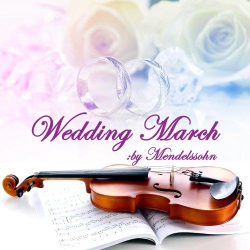 Wedding March By Mendelssohn By Wedding March By
