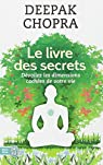 Le livre des secrets : Dévoilez les dimensions cachées de votre vie par Chopra