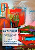 On the Move: The Journey of Refugees in New Literatures in English, Geetha Ganapathy-Dore, 1443839906