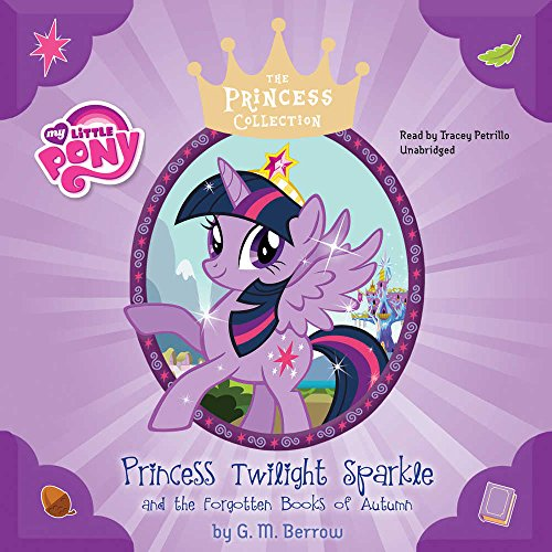 My Little Pony:  Twilight Sparkle and the Forgotten Books of Autumn  (My Little Pony Princess Collection)