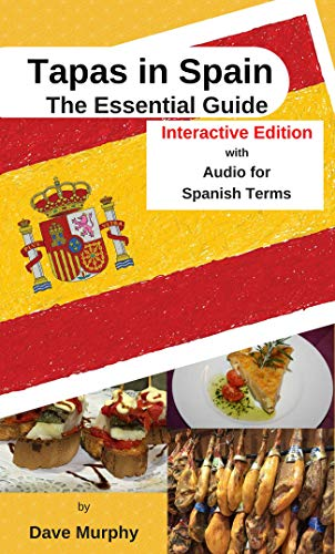 Tapas in Spain (Interactive Edition): The Essential Guide by Dave  Murphy