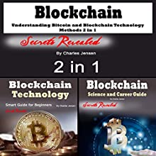 Blockchain: Understanding Bitcoin and Blockchain Technology Methods 2 in 1 Audiobook by Charles Jensen Narrated by Dave Wright