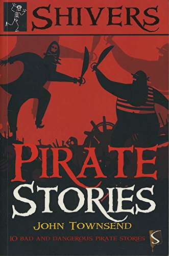 - Pirate Stories: 10 Bad and Dangerous Pirate Stories (Shivers)